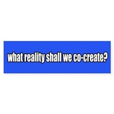 Co-create Reality Bumper Bumper Sticker
