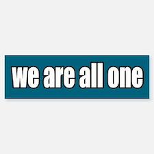 We Are All One Bumper Bumper Bumper Sticker