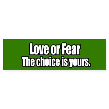 Love Or Fear Bumper Sticker