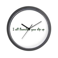 Flocculate your slip up Wall Clock