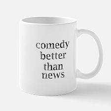 Comedy better than news Mug