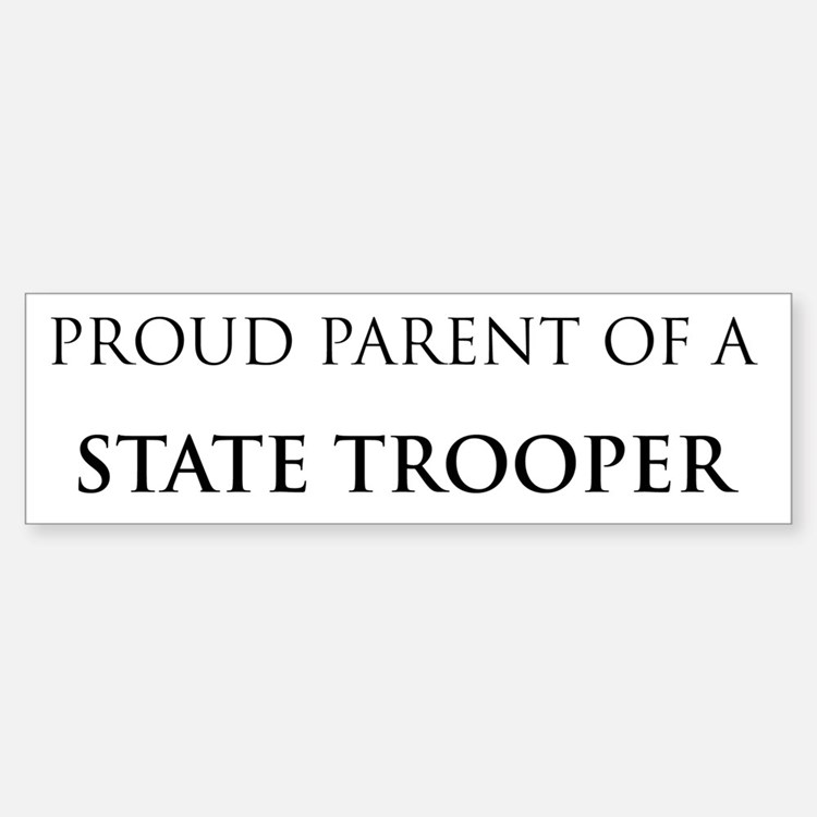 Proud Parent: State Trooper Bumper Bumper Bumper Sticker