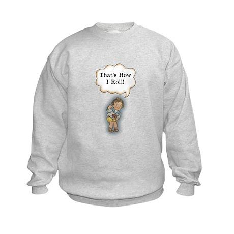 How I Roll! Kids Sweatshirt