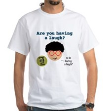 Are You Having a Laugh? Shirt