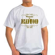 Welcome to Deadwood T-Shirt