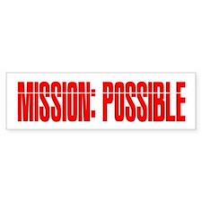 mission possible Bumper Sticker