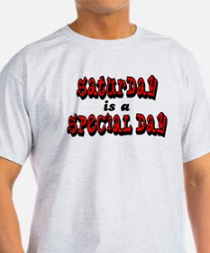 Saturday is a Special Day T-Shirt