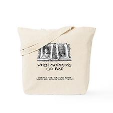 When Mormons Go Bad - Orrin H Tote Bag