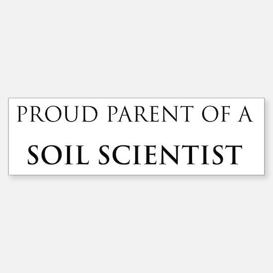 Proud Parent: Soil Scientist Bumper Bumper Bumper Sticker