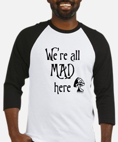We're All Mad Baseball Jersey
