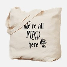 We're All Mad Tote Bag