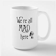We're All Mad Ceramic Mugs
