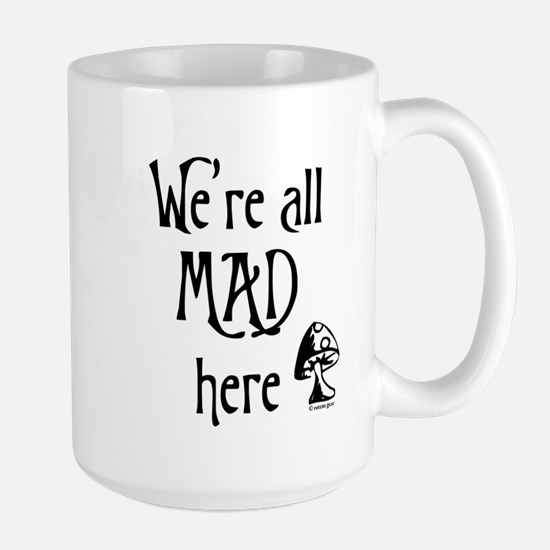 We're All Mad Large Mug