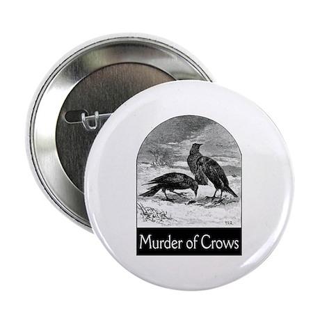 """Murder of Crows 2.25"""" Button"""