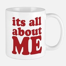 Its all about me Small Mugs