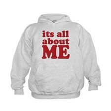 Its all about me Hoody