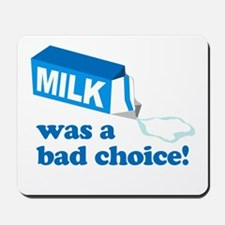 Milk Bad Choice Anchorman Mousepad