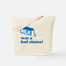 Milk Bad Choice Anchorman Tote Bag