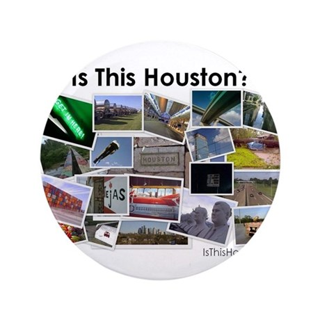 """Is This Houston? 3.5"""" Button"""