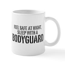 Feel Safe With A Bodyguard Mug