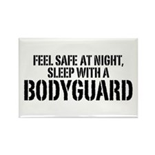 Feel Safe With A Bodyguard Rectangle Magnet
