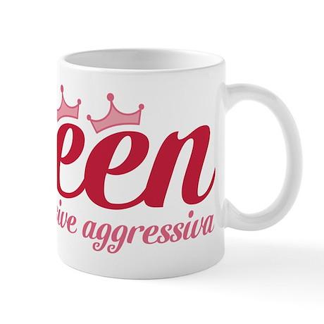 Queen of Passive Aggressiva Mug