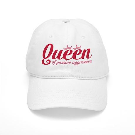 Queen of Passive Aggressiva Cap