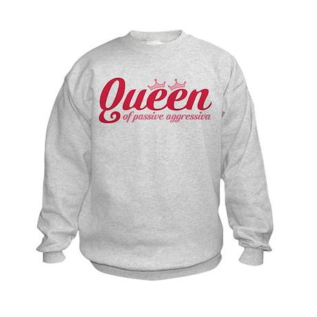 Queen of Passive Aggressiva Kids Sweatshirt