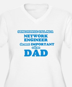 Some call me a Network Engineer, Plus Size T-Shirt