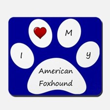 Blue I Love My American Foxhound Mouse Pad