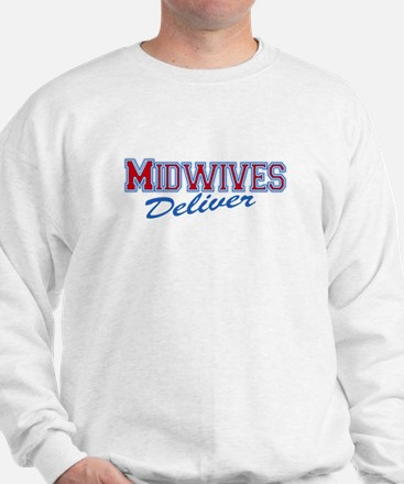 Midwives Deliver, Midwife Sweatshirt
