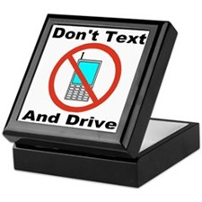 Don't Text And Drive Keepsake Box