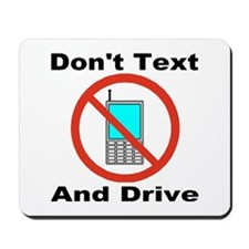 Don't Text And Drive Mousepad
