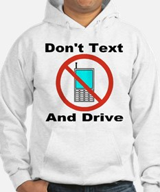 Don't Text And Drive Hoodie