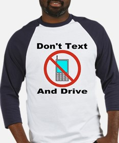 Don't Text And Drive Baseball Jersey
