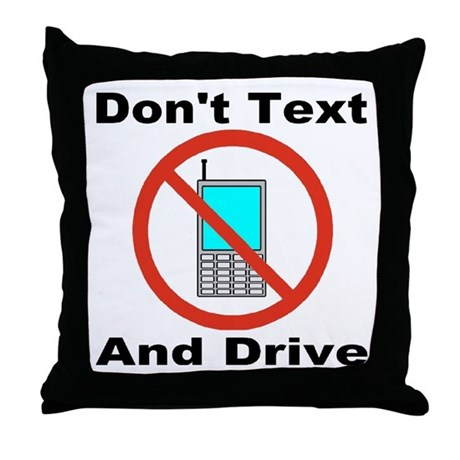 Don t Text And Drive Throw Pillow by bytelandart