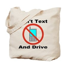 Don't Text And Drive Tote Bag