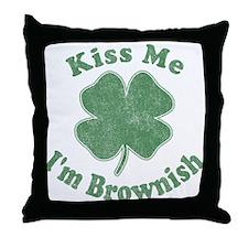 Kiss Me I'm Brownish Throw Pillow