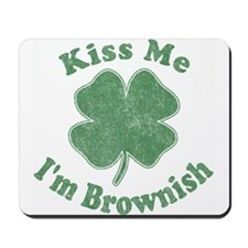 Kiss Me I'm Brownish Mousepad