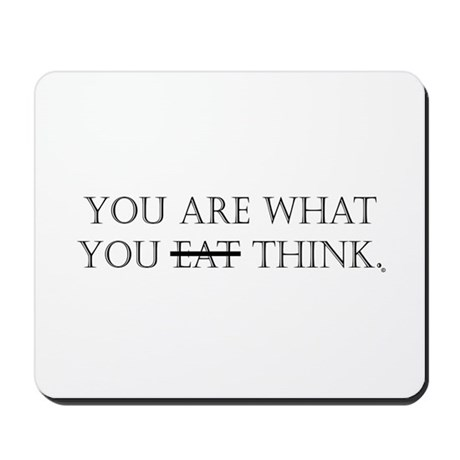 You Are What You Think Mousepad