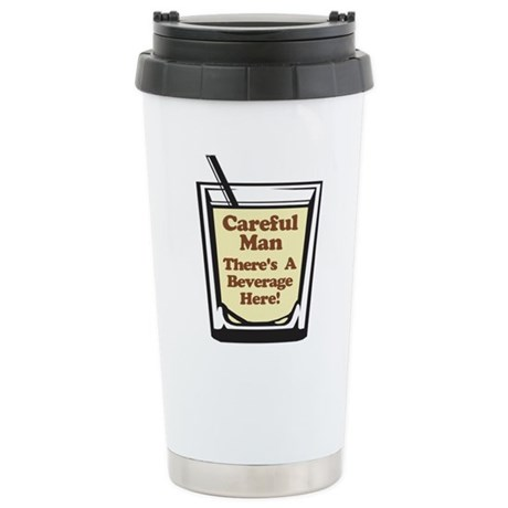 Careful Beverage Here Dude Stainless Steel Travel