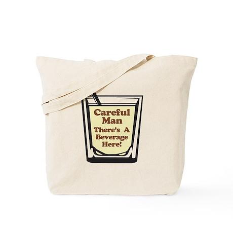 Careful Beverage Here Dude Tote Bag