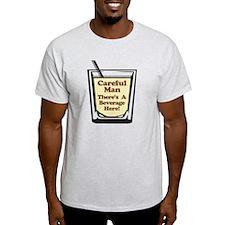 Careful Beverage Here Dude T-Shirt