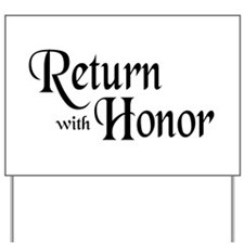Return With Honor Yard Sign