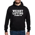WEIGHT LIFTING-IT'S WHAT I DO Hoodie (dark)