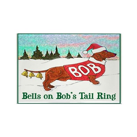 """""""BELLS ON BOB'S TAIL RING"""" Rectangle Mag"""