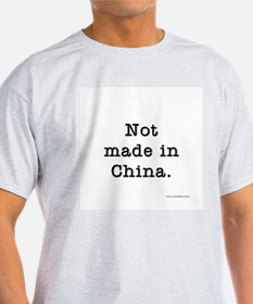 Not made in China Ash Grey T-Shirt