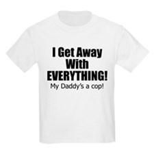 I get away with everything/Daddy T-Shirt