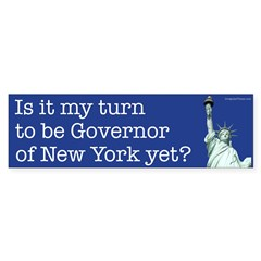 My Turn to Be Governor of New York bumper sticker