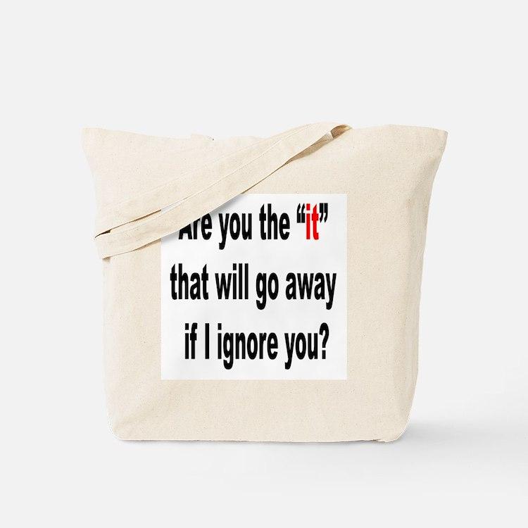 Ignore it! Tote Bag